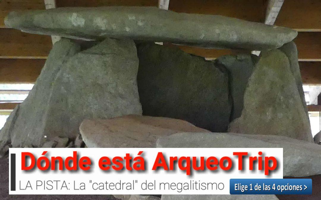 """RETO Nº 5 ¿Dónde está ArqueoTrip? – La Pista: """"La catedral del megalitismo"""""""