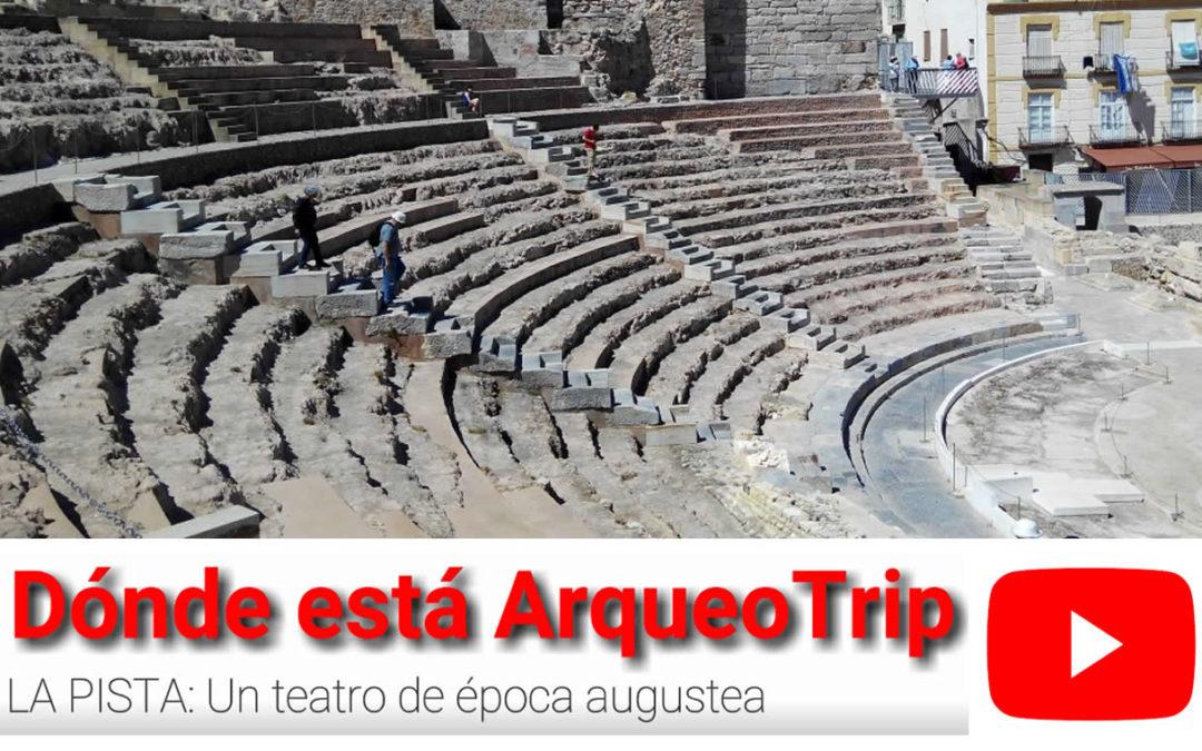 RETO Nº 6 ¿Dónde está ArqueoTrip? – La Pista: «Un teatro de época augustea»